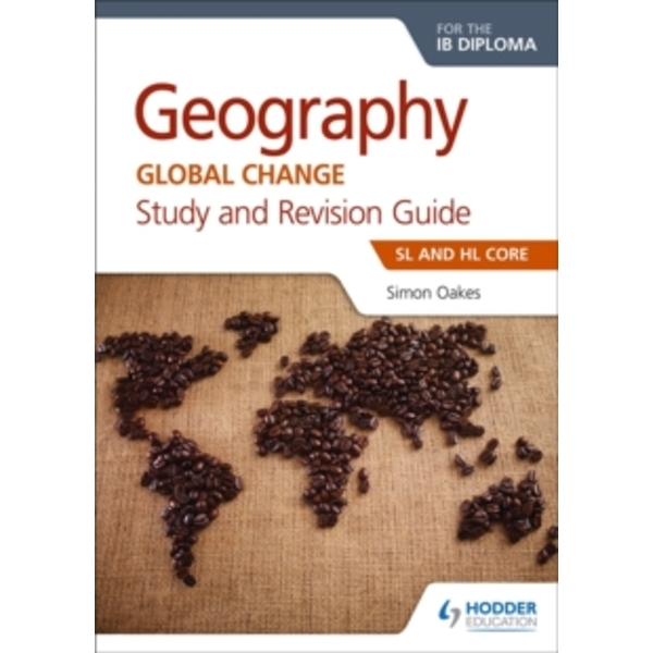 Geography for the IB Diploma Study and Revision Guide SL and HL Core: SL and HL Core by Simon Oakes (Paperback, 2017)