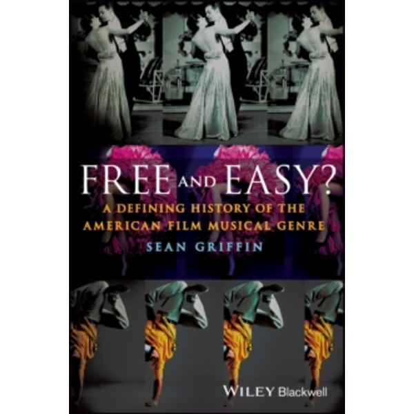Free and Easy? : A Defining History of the American Film Musical Genre