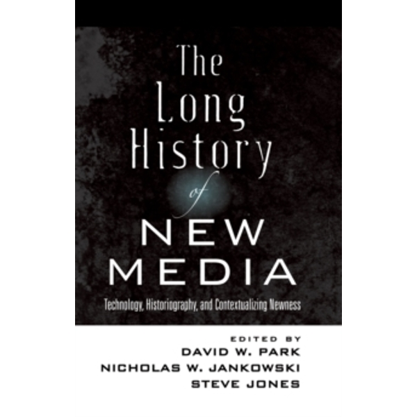 The Long History of New Media: Technology, Historiography, and Contextualizing Newness by Peter Lang Publishing Inc (Paperback, 2011)