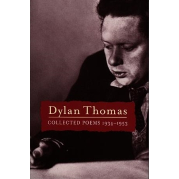 Collected Poems: Dylan Thomas by Dylan Thomas (Paperback, 2000)
