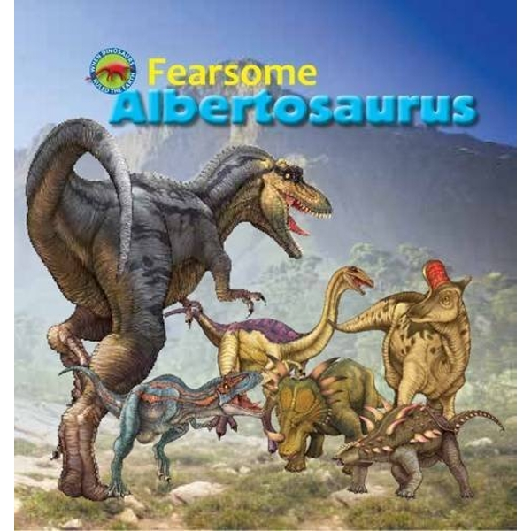 Fearsome Albertosaurus by Tortoise Dreaming (Paperback, 2016)