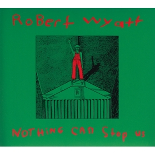 Robert Wyatt - Nothing Can Stop Us CD