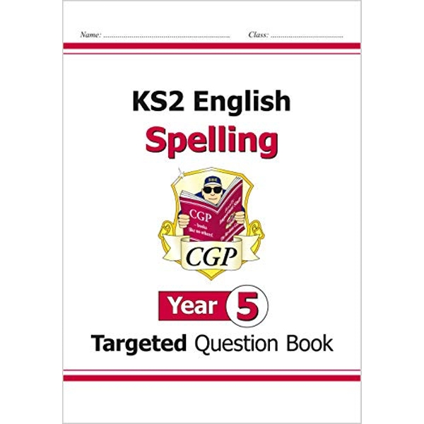 KS2 English Targeted Question Book: Spelling - Year 5 by CGP Books (Paperback, 2014)