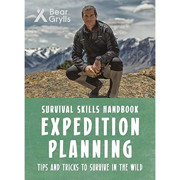 Bear Grylls Survival Skills: Expedition Planning  Paperback / softback 2018