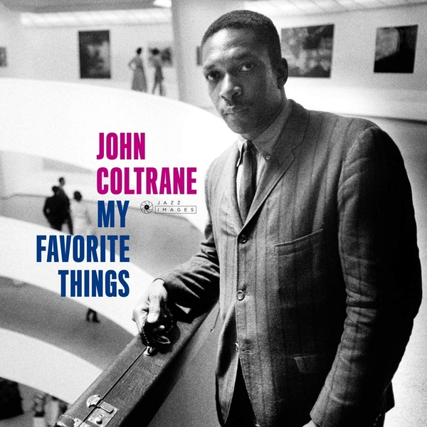 John Coltrane - My Favorite Things (Gatefold Packaging. Photographs By William Claxton) Vinyl