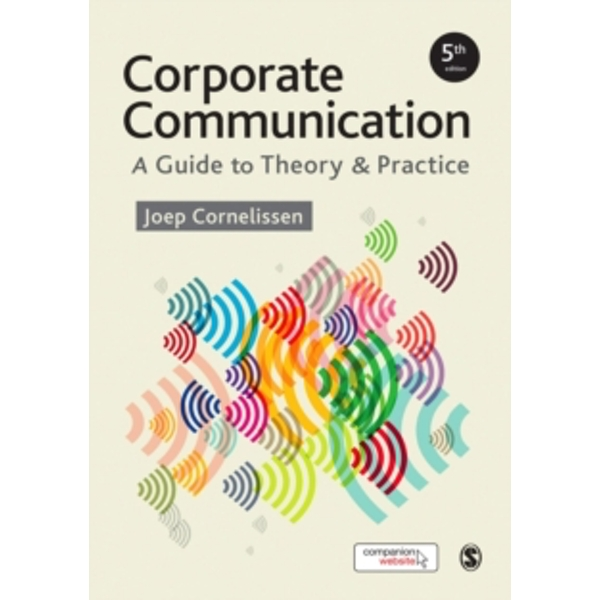 Corporate Communication : A Guide to Theory and Practice