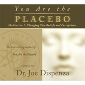 You are the Placebo Meditation: Changing Two Beliefs and Perceptions: No. 1 by Joe Dispenza (CD-Audio, 2016)