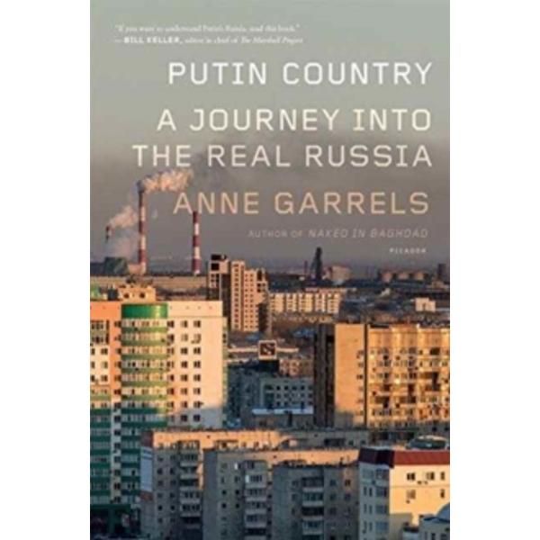 Putin Country : A Journey into the Real Russia