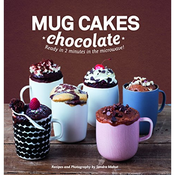 Mug Cakes Chocolate: Ready in Two Minutes in the Microwave! by Sandra Mahut (Hardback, 2015)