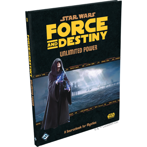 Star Wars: Force and Destiny - Unlimited Power: A Sourcebook for Mystics