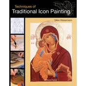 Techniques of Traditional Icon Painting by Gilles Weissmann (Paperback, 2012)