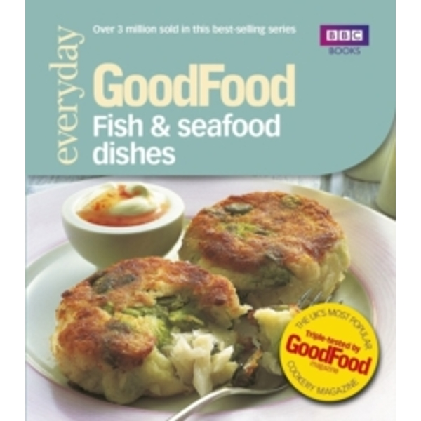 Good Food: Fish & Seafood Dishes : Triple-tested Recipes