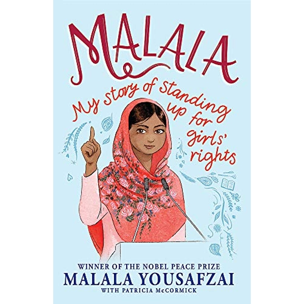 Malala My Story of Standing Up for Girls' Rights Paperback / softback 2018