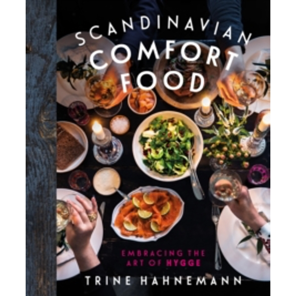 Scandinavian Comfort Food: Embracing the art of hygge by Trine Hahnemann (Hardback, 2016)