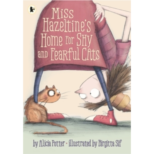 Miss Hazeltine's Home for Shy and Fearful Cats by Alicia Potter (Paperback, 2016)