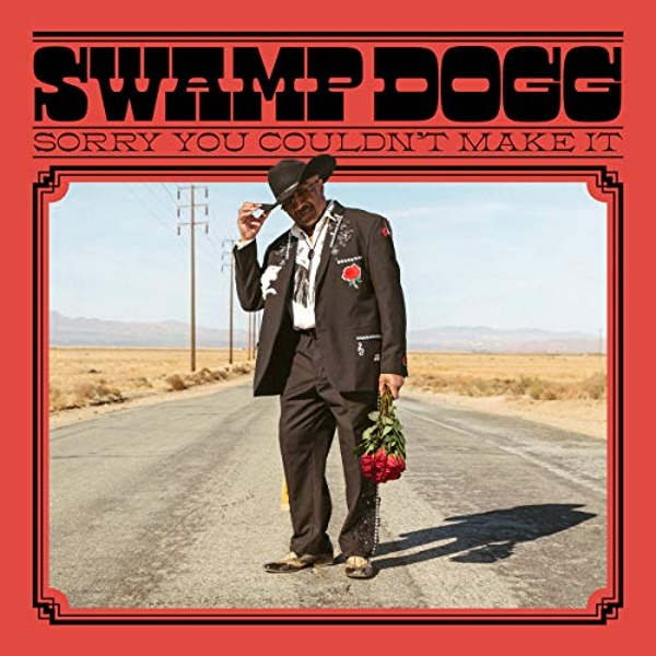Sorry You Couldn't Make It - Swamp Dogg Vinyl