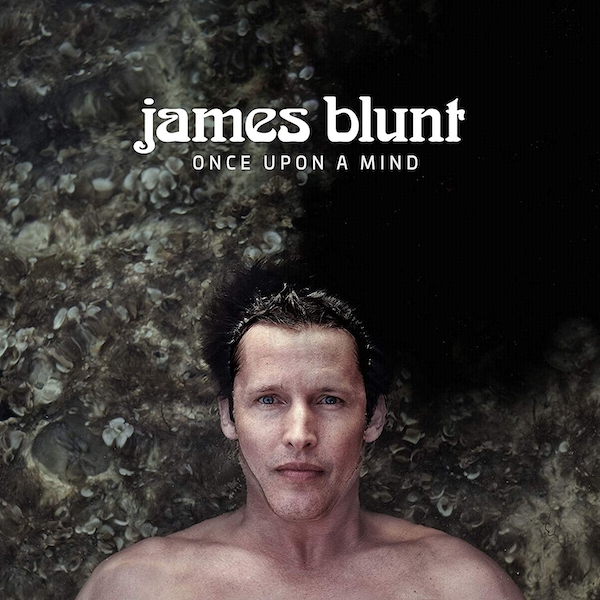 James Blunt - Once Upon A Mind CD