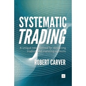 Systematic Trading: A Unique New Method for Designing Trading and Investing Systems by Robert Carver (Hardback, 2015)