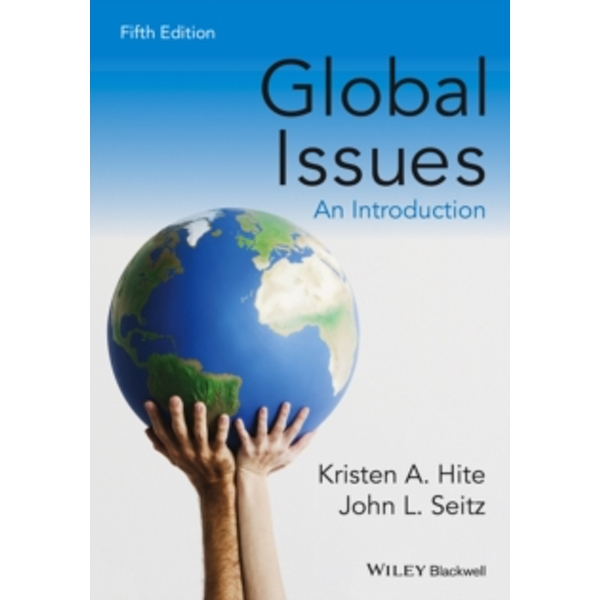 Global Issues: An Introduction by John L. Seitz, Kristen A. Hite (Paperback, 2016)
