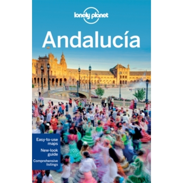 Lonely Planet Andalucia by Isabella Noble, Lonely Planet, Brendan Sainsbury, John Noble, Josephine Quintero (Paperback, 2016)