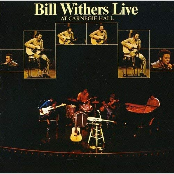 Bill Withers - Live At Carnegie Hall CD
