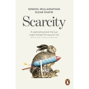 Scarcity: The True Cost of Not Having Enough by Sendhil Mullainathan, Eldar Shafir (Paperback, 2014)