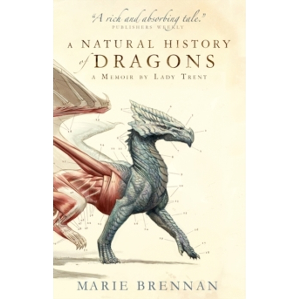 A Natural History of Dragons: A Memoir by Lady Trent 1 Paperback / softback