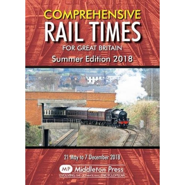 Comprehensive Rail Times For Great Britain. Summer Edition 2018 Paperback / softback 2018