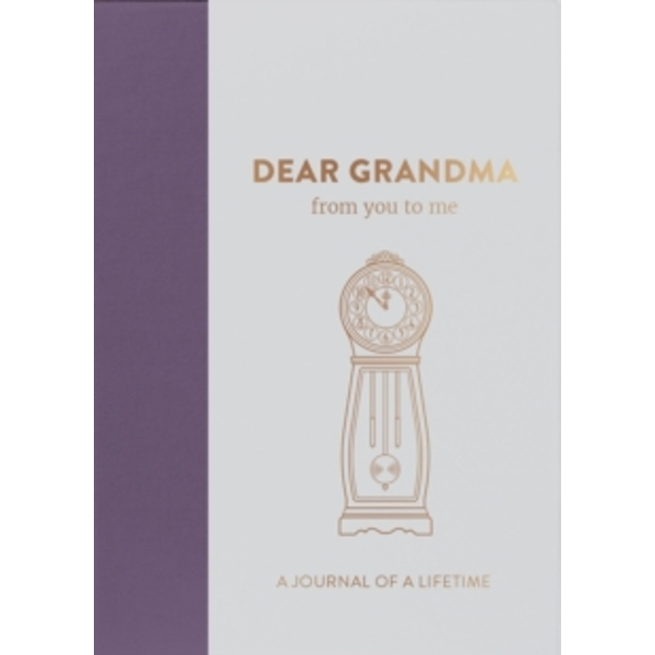 Dear Grandma, from you to me : Timeless Edition