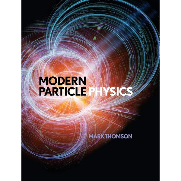 Modern Particle Physics Hardcover - Illustrated 5 Sept. 2013