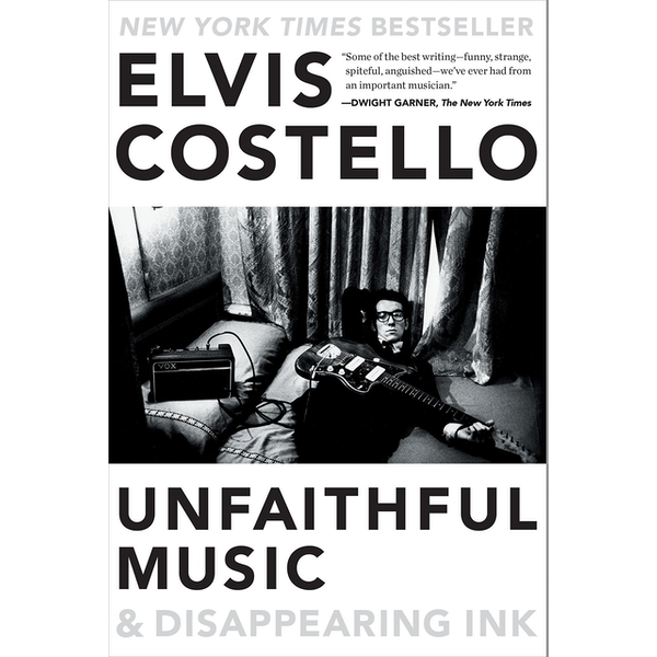 Unfaithful Music & Disappearing Ink by Elvis Costello (Paperback, 2016)