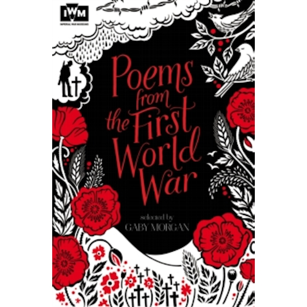 Poems from the First World War: Published in Association with Imperial War Museums by Gaby Morgan (Paperback, 2014)