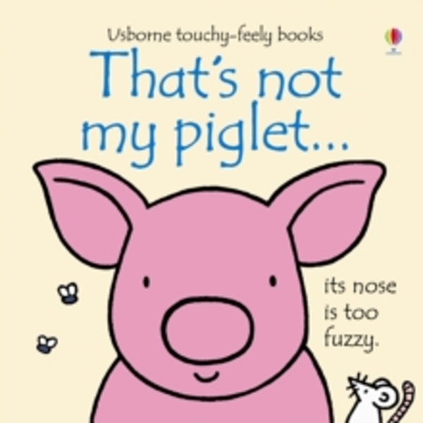 That's Not My Piglet by Fiona Watt (Board book, 2014)