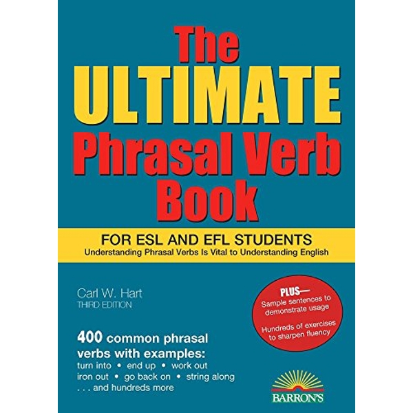 The Ultimate Phrasal Verb Book: For ESL and Efl Students by Carl Hart (Paperback, 2017)