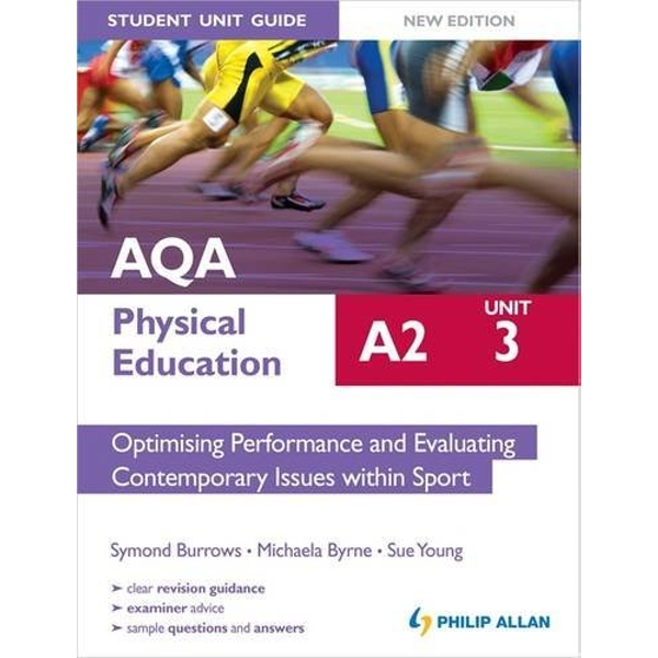 AQA A2 Physical Education Student Unit Guide New Edition: Unit 3 Optimising Performance and Evaluating Contemporary Issues within Sport  2012 Paperback