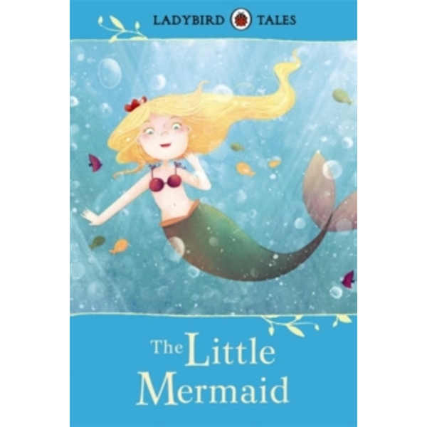 Ladybird Tales: The Little Mermaid by Penguin Books Ltd (Hardback, 2014)