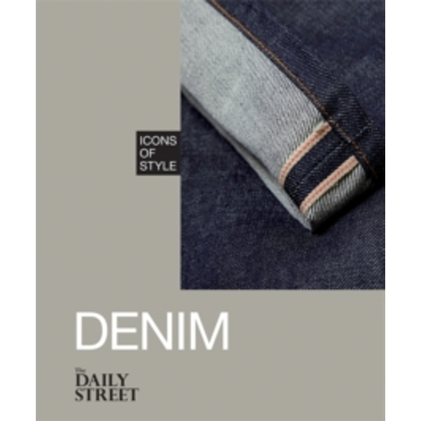 Icons of Style: Denim by The Daily Street (Hardback, 2015)