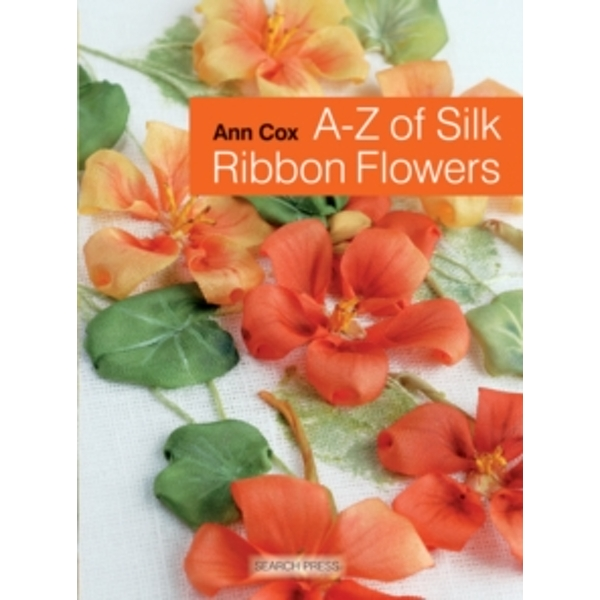 A-Z of Silk Ribbon Flowers by Ann Cox (Paperback, 2013)