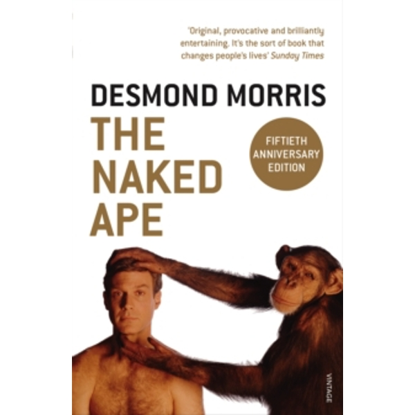 The Naked Ape: A Zoologist's Study of the Human Animal by Desmond Morris (Paperback, 1994)