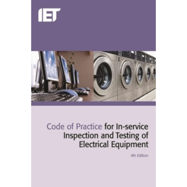 Code of Practice for In-Service Inspection and Testing of Electrical Equipment by The Institution Of Engineering And Technology (Paperback, 2012)