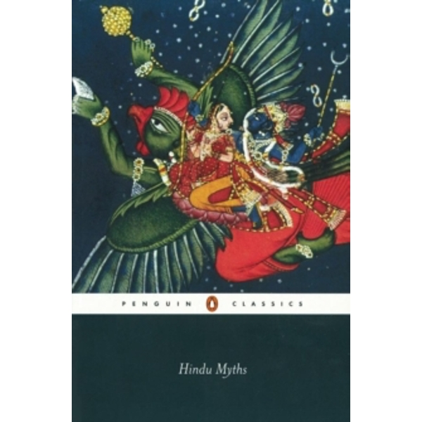 Hindu Myths: A Sourcebook Translated from the Sanskrit by Wendy Doniger (Paperback, 2004)