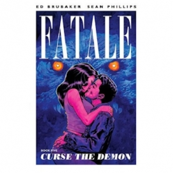 Fatale Volume 5 Curse the Demon Fatale Paperback