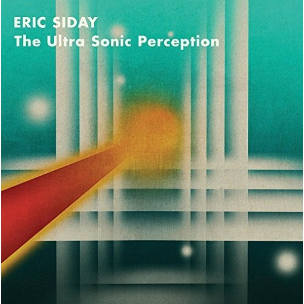 Eric Siday - The Ultra Sonic Perception Vinyl