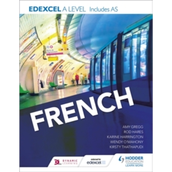 Edexcel A level French (includes AS) by Amy C. Gregg, Wendy O'Mahony, Rod Hares, Kirsty Thathapudi, Karine Harrington (Paperback, 2016)