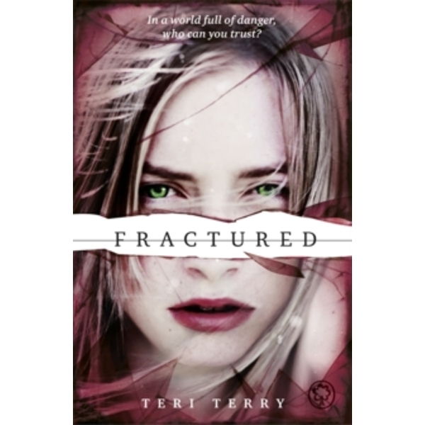 SLATED Trilogy: Fractured : Book 2