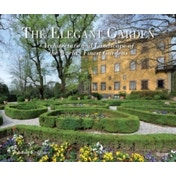 The Elegant Garden : Architecture and Landscape of the World's Finest Gardens
