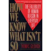 How We Know What Isn't So by Thomas Gilovich (Paperback, 1993)