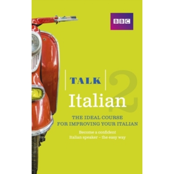 Talk Italian 2 (Book/CD Pack) : The ideal course for improving your Italian