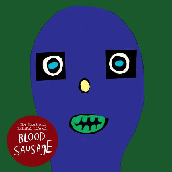 Blood Sausage ‎- The Short And Painful Life Of Vinyl