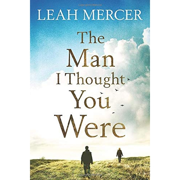 The Man I Thought You Were by Leah Mercer (Paperback, 2017)